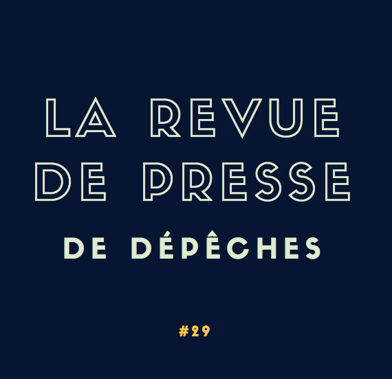 La Revue De Presse De Le Semaine #29