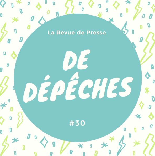 La Revue De Presse De La Semaine #30