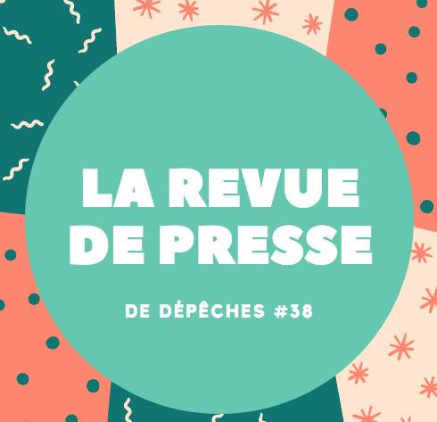 La Revue De Presse De La Semaine #38