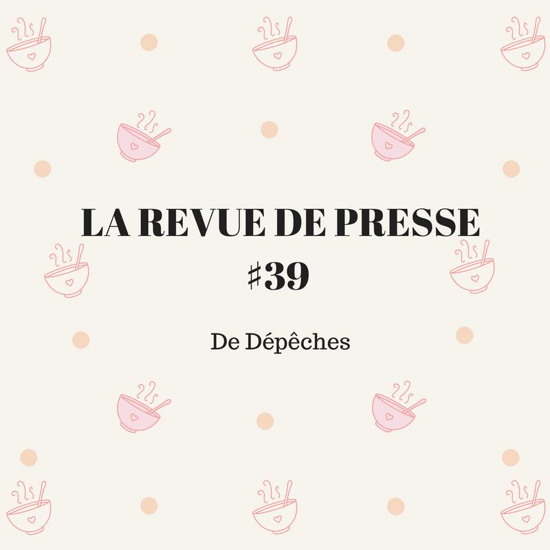 La Revue De Presse De La Semaine #39