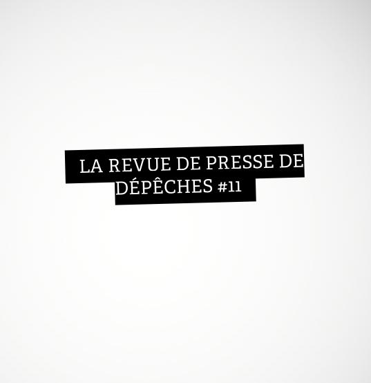 La Revue De Presse De La Semaine #11