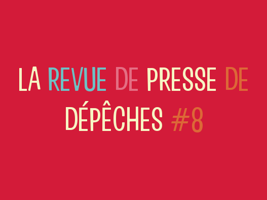 La Revue De Presse De La Semaine #8