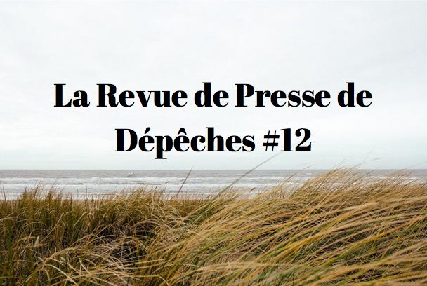 La Revue De Presse De La Semaine #12