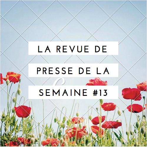 La Revue De Presse De La Semaine #13