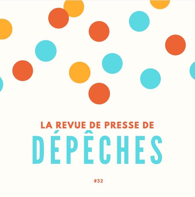La Revue De Presse De La Semaine #32